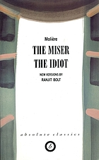 The miser ; The idiot