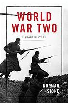 World War Two : a short history