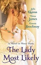 The lady most likely-- : a novel in three parts