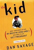 The kid : (what happened after my boyfriend and I decided to go get pregnant)