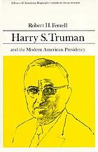 Harry S. Truman and the modern American presidency