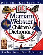 DK Merriam Webster children's dictionary.