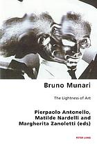 Bruno Munari : the lightness of art