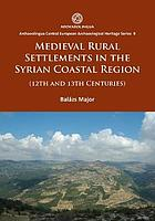Medieval rural settlements in the Syrian coastal region : (12th and 13th Centuries)
