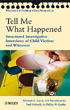 Tell Me What Happened: Structured Investigative Interviews of Child Victims and Witnesses cover image