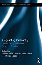 Negotiating territoriality : spatial dialogues between state and tradition