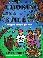 Cooking on a stick : campfire recipes for kids