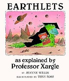 Earthlets, as explained by Professor Xargle