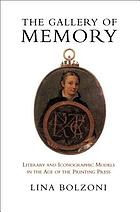 The gallery of memory : literary and iconographic models in the age of the printing press