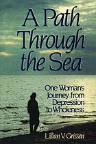 A path through the sea : one woman's journey from depression to wholeness