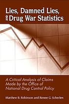 Lies, Damned Lies, and Drug War Statistics: A Critical Analysis of Claims Made by the Office of National Drug Control Policy cover image