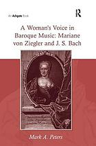 A woman's voice in baroque music : Mariane von Ziegler and J.S. Bach