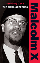 Malcolm X - February 1965 : Final Speeches