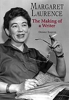Margaret Laurence : the making of a writer