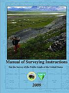 Manual of surveying instructions : for the survey of the public lands of the United States