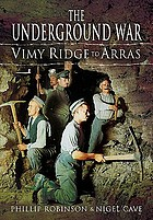 The underground war. vol. 1, Vimy Ridge to Arras