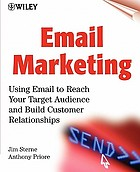 Email marketing : using email to reach your tarket audience and build customer relationships
