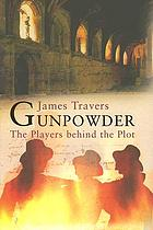 Gunpowder : the players behind the plot