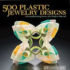 500 plastic jewelry designs : a groundbreaking survey of a modern material