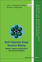 Multi-objective group decision making : methods, software and applications with fuzzy set techniques