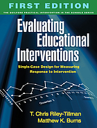 Evaluating educational interventions : single-case design for measuring response to intervention