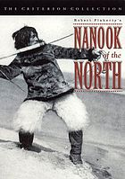 Nanook of the North : a story of life and love in the actual Arctic