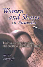 Women and shares in Australia : how to start buying shares and secure your financial future