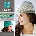 One + one : hats : 25+ projects from just two skeins