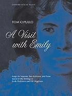 A visit with Emily : songs for soprano, two baritones, and piano