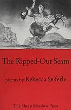 The ripped-out seam : poems
