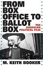 From box office to ballot box : the American political film