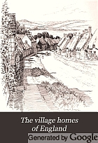 The village homes of England;