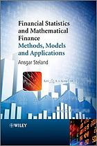 Financial Statistics and Mathematical Finance : Methods, Models and Applications.