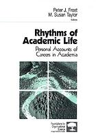 Rhythms of academic life : personal accounts of careers in academia