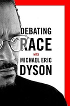 Debating race : with Michael Eric Dyson