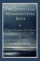 The quest of the hermeneutical Jesus : the impact of hermeneutics on the Jesus research of John Dominic Crossan and N. T. Wright