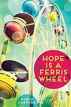 Hope is a ferris wheel : a novel