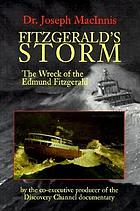 Fitzgerald's storm : the wreck of the Edmund Fitzgerald