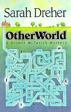 Otherworld : a Stoner McTavish mystery