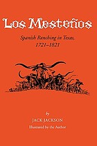 Los mesteños : Spanish ranching in Texas, 1721-1821