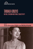 Tanaka Kinuyo : nation, stardom and female subjectivity