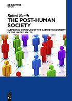 The post-human society : elemental contours of the aesthetic economy of the United States