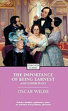 The importance of being earnest : and other plays