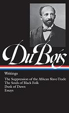 DuBois : the Suppression of the African Slave-Trade, The Souls of Black Folk, Dusk of Dawn Essays.