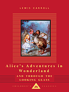 Alice's adventures in Wonderland ; and, Through the looking glass