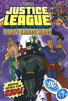 Justice League unlimited. [2], World's greatest heroes