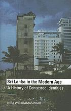 Sri Lanka in the modern age : a history of contested identities