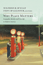 Why place matters : geography, identity, and civic life in modern America