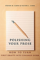 Polishing Your Prose : How to Turn First Drafts into Finished Work.