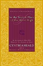 In the secret place of the Most High : an invitation to those who thirst for God's presence and power